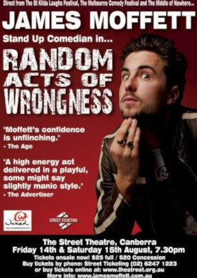 James Moffett – Random Acts Of Wrongness – tours 2009/10 – QLD NSW ACT PERTH KL INDIA SINGAPORE