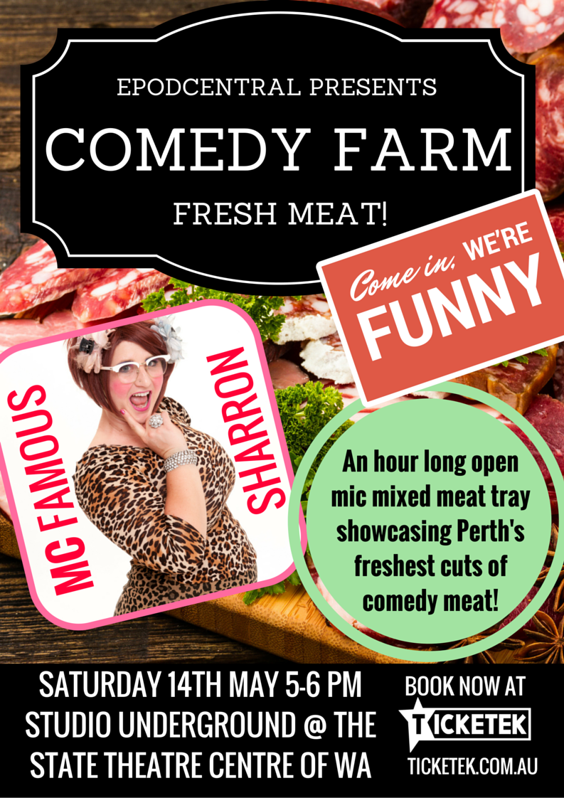 Fresh Meat! With MC Famous Sharron -14th May 2016 – PERTH
