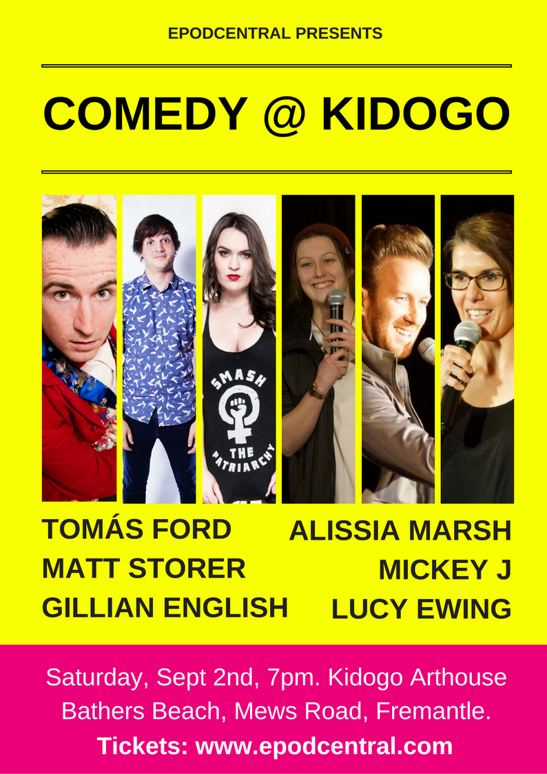 Comedy @ Kidogo – Sat 2nd Sept, 2017. 7pm. Kidogo Arthouse – FREMANTLE