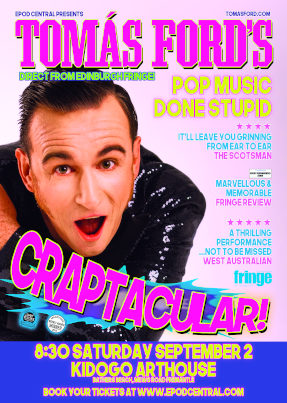 Tomás Ford's Craptacular – Sat 2nd Sept, 2017. 830 pm – Kidogo Arthouse – FREMANTLE