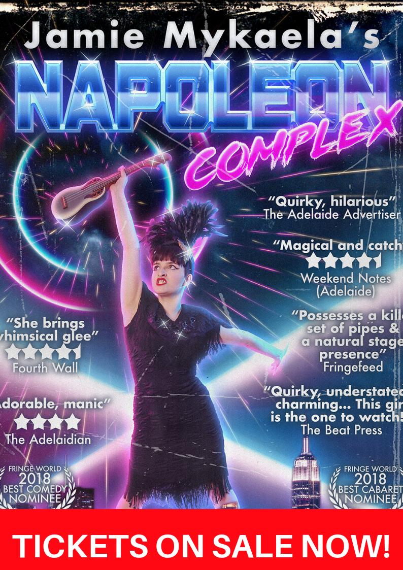 Jamie Mykaela's Napoleon Complex – Adelaide Fringe – 23-24 Feb & 1-6 March 2019